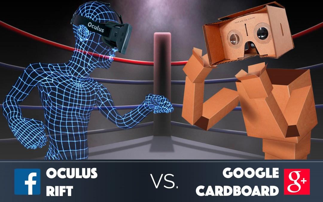 Google Cardboard Versus Oculus Rift